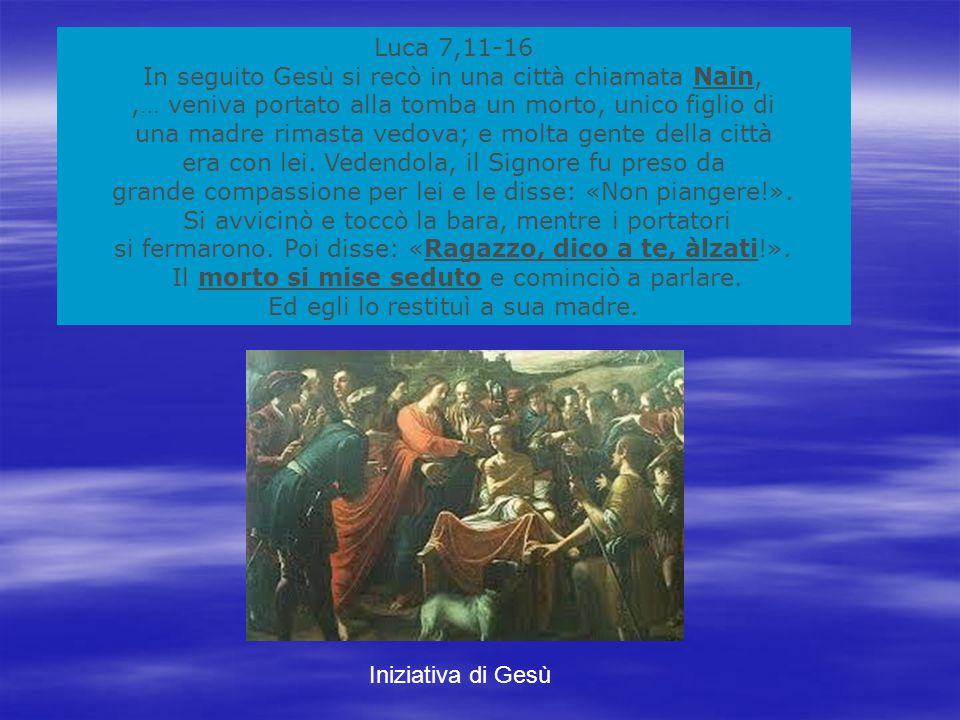 In seguito Gesù si recò in una città chiamata Nain,