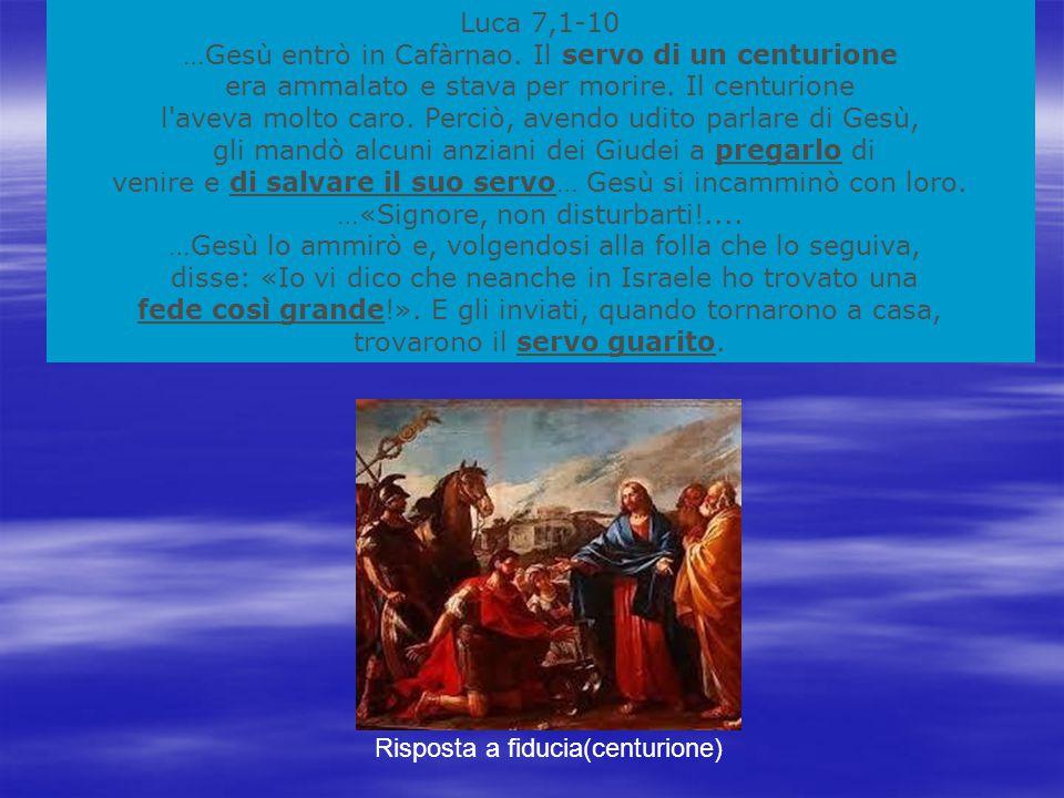 …Gesù entrò in Cafàrnao. Il servo di un centurione