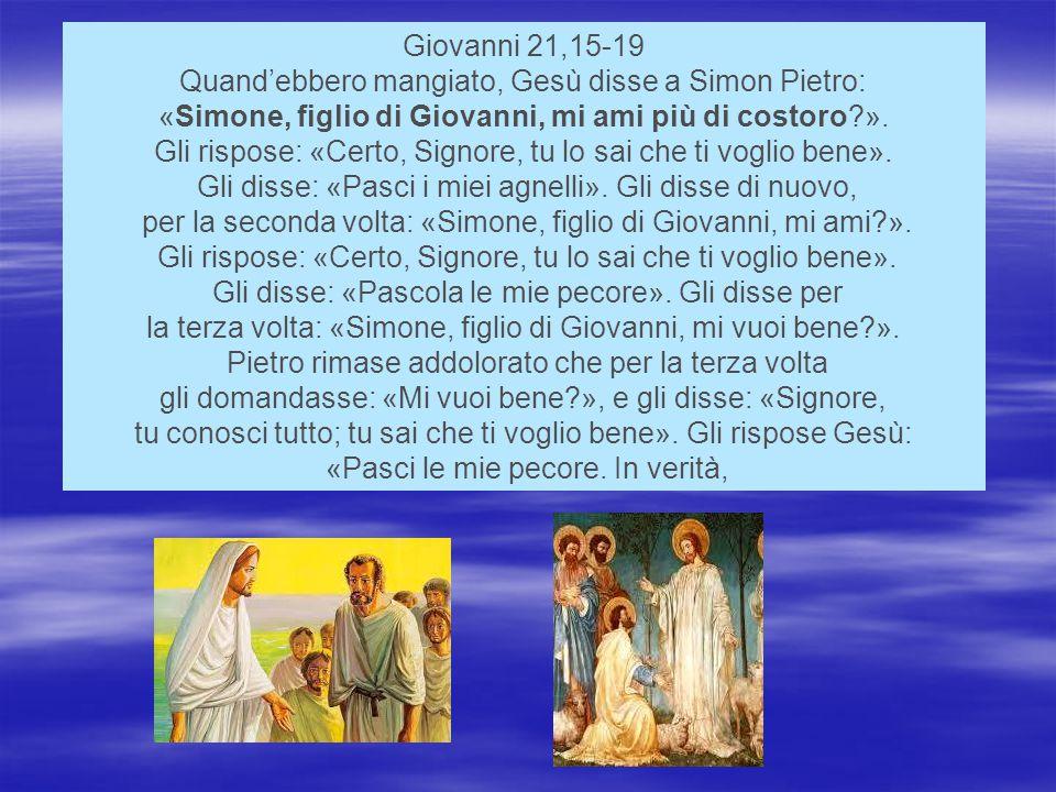 Quand'ebbero mangiato, Gesù disse a Simon Pietro: