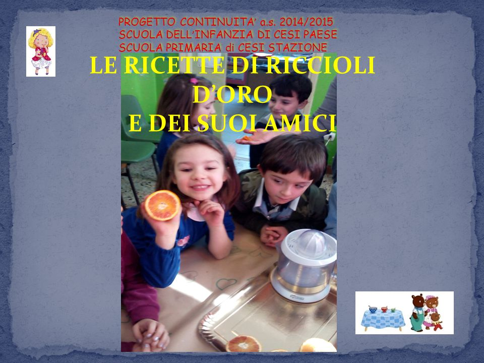 LE RICETTE DI RICCIOLI D'ORO