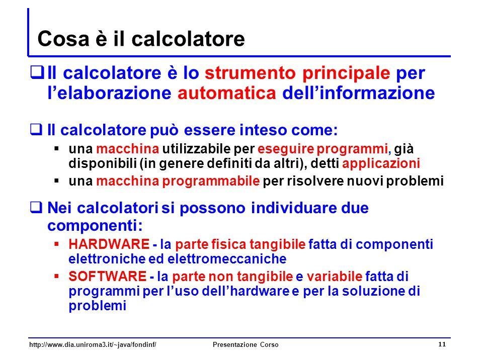 Cosa è il calcolatore Il calcolatore è lo strumento principale per l'elaborazione automatica dell'informazione.