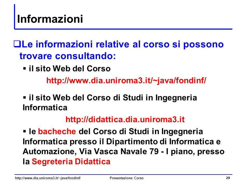 Informazioni Le informazioni relative al corso si possono trovare consultando: il sito Web del Corso.