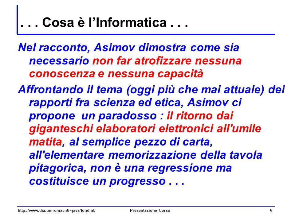 . . . Cosa è l'Informatica . . . Nel racconto, Asimov dimostra come sia necessario non far atrofizzare nessuna conoscenza e nessuna capacità.