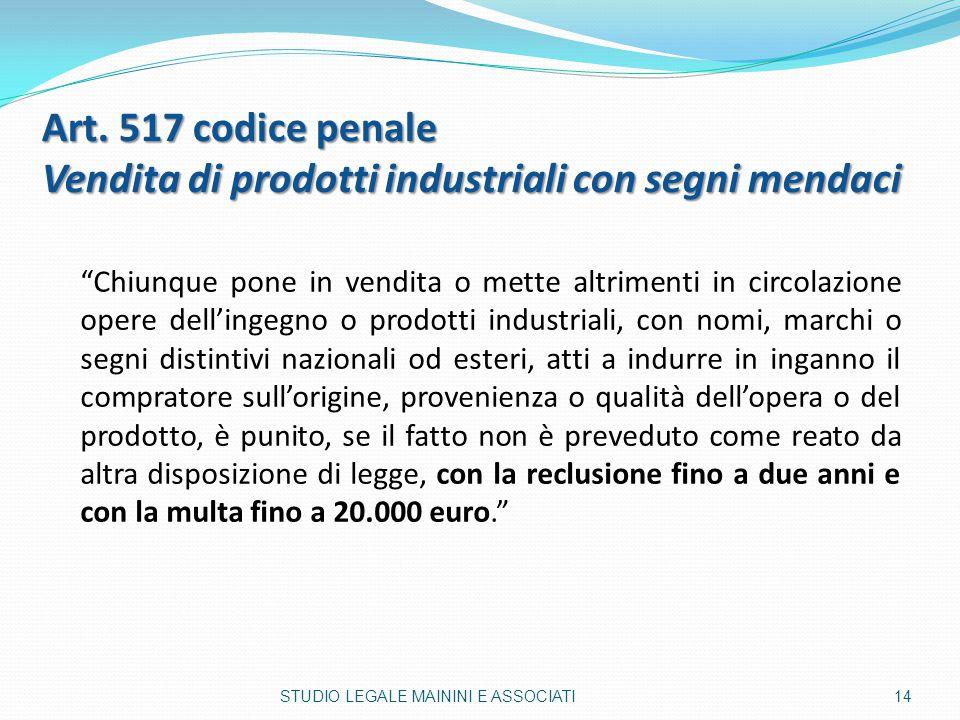 Art. 517 codice penale Vendita di prodotti industriali con segni mendaci