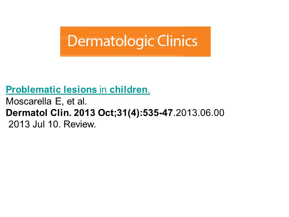 Problematic lesions in children.