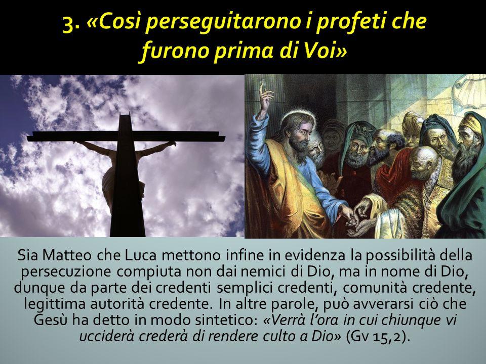 3. «Così perseguitarono i profeti che furono prima di Voi»
