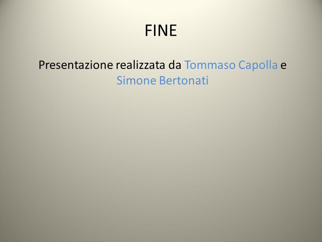 Presentazione realizzata da Tommaso Capolla e Simone Bertonati