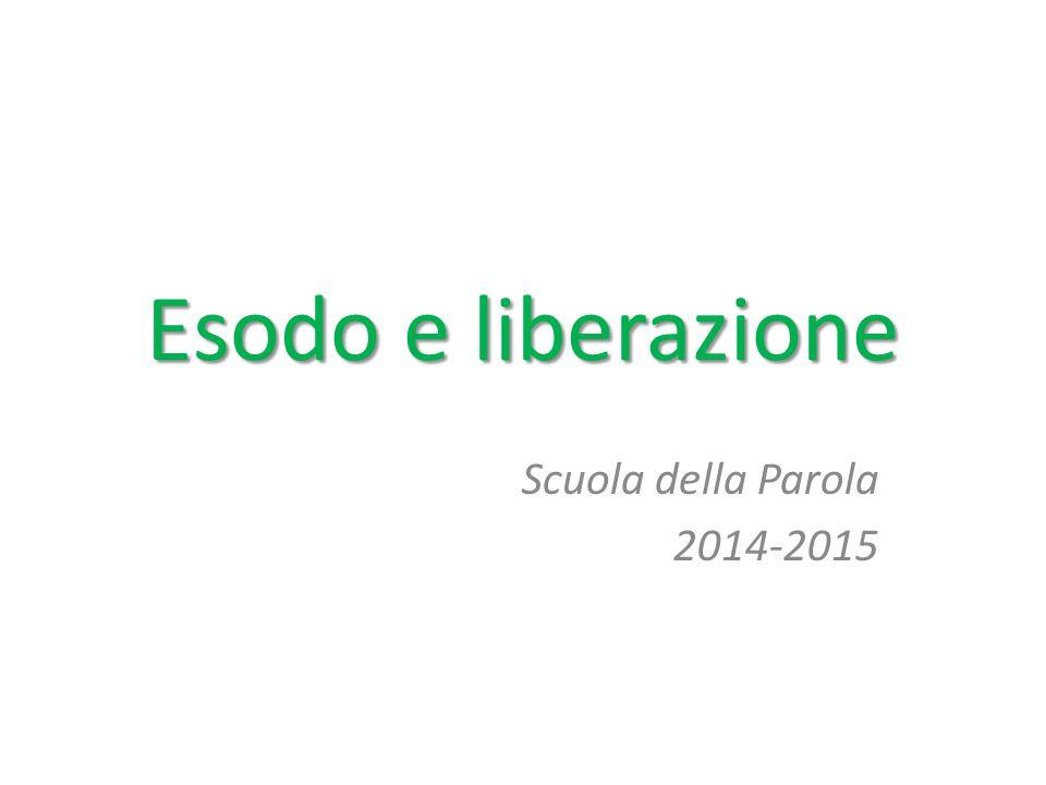 Esodo e liberazione Scuola della Parola 2014-2015