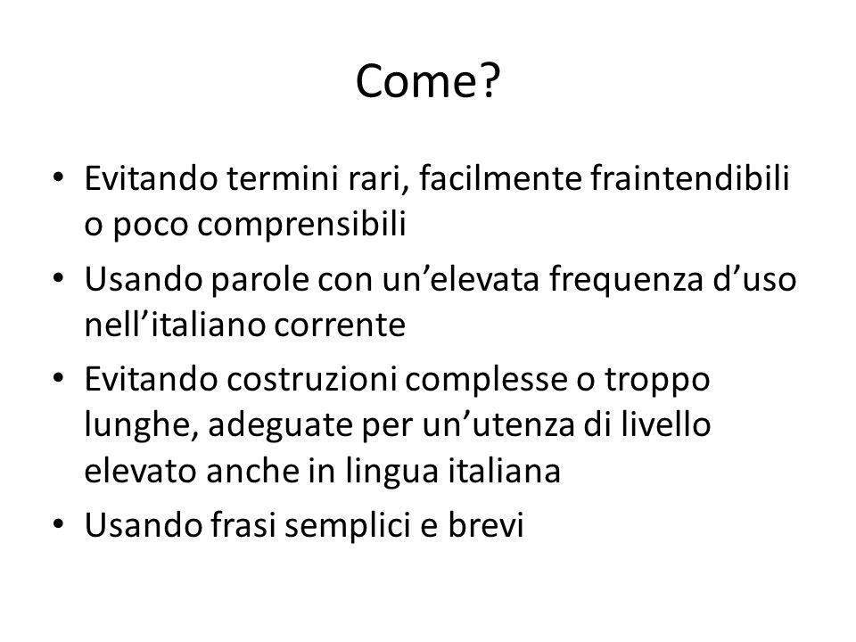 Come Evitando termini rari, facilmente fraintendibili o poco comprensibili. Usando parole con un'elevata frequenza d'uso nell'italiano corrente.