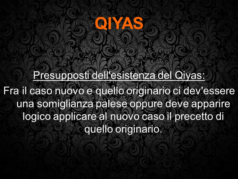 Presupposti dell esistenza del Qiyas: