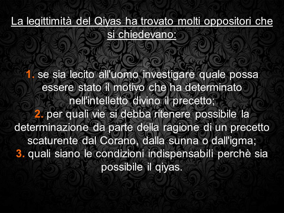 La legittimità del Qiyas ha trovato molti oppositori che si chiedevano: