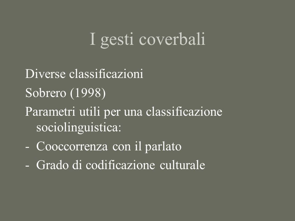 I gesti coverbali Diverse classificazioni Sobrero (1998)