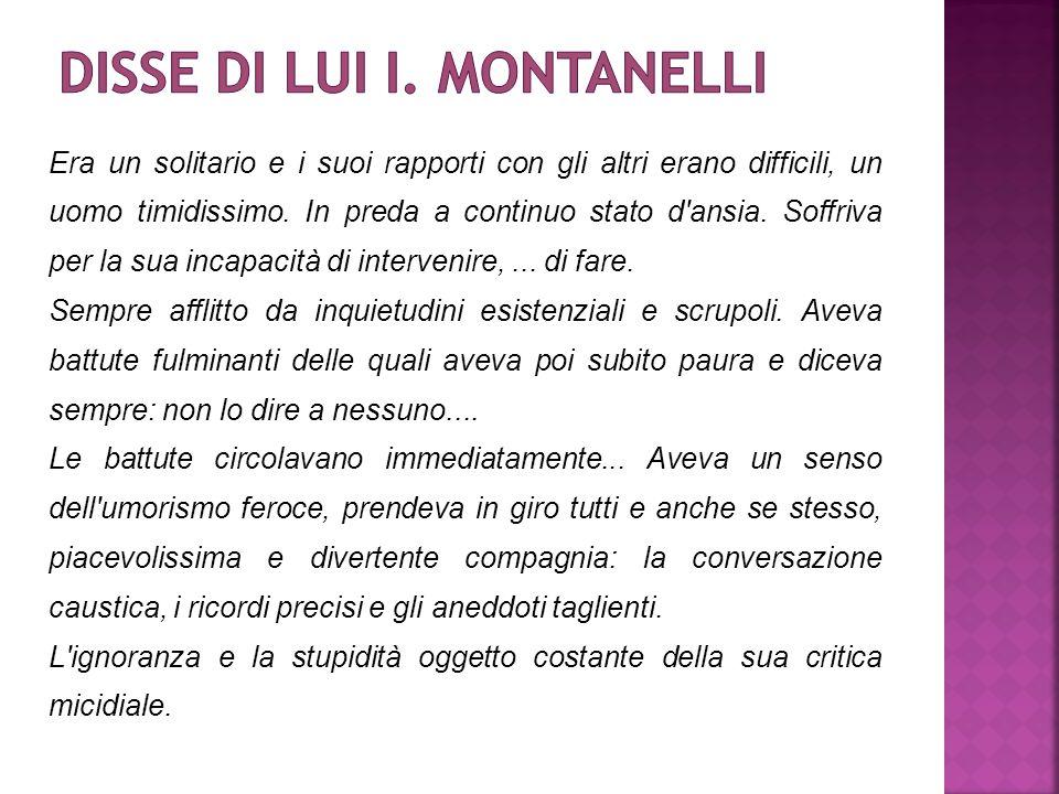 Disse di lui I. Montanelli