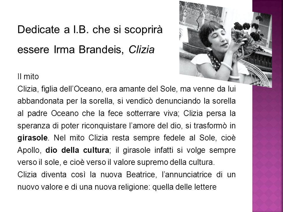Dedicate a I.B. che si scoprirà essere Irma Brandeis, Clizia