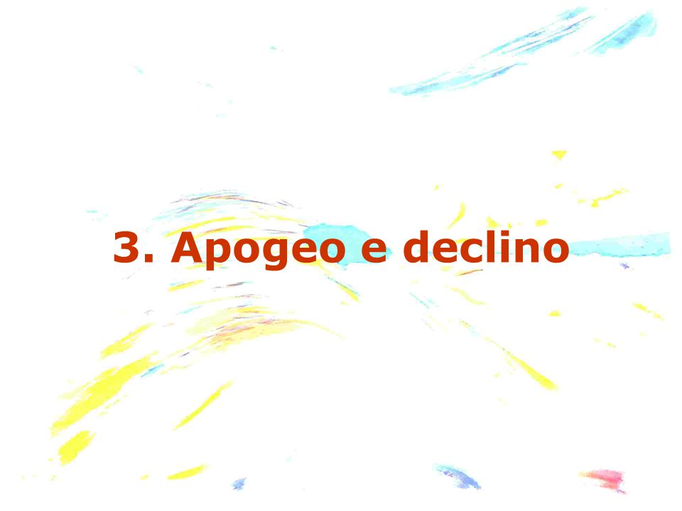 3. Apogeo e declino