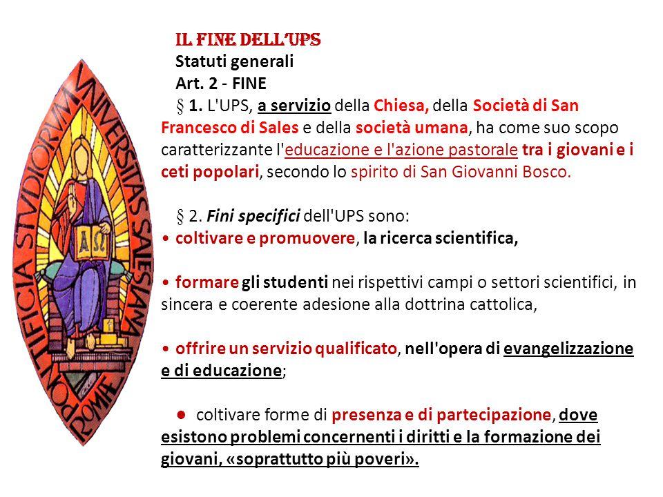 IL FINE DELL'UPS Statuti generali. Art. 2 - FINE.