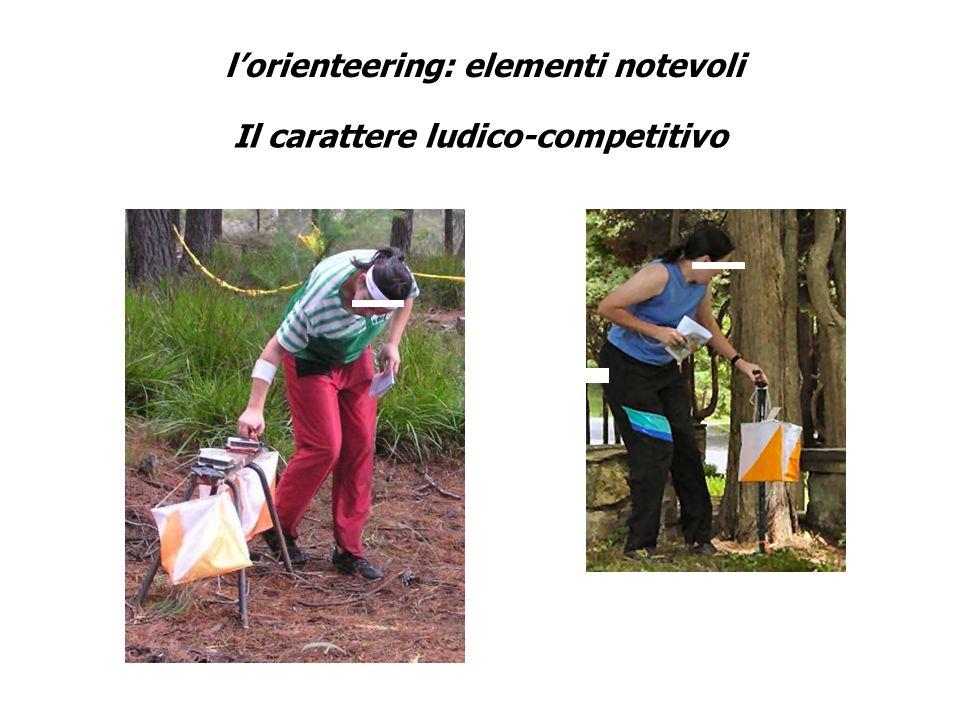 l'orienteering: elementi notevoli Il carattere ludico-competitivo