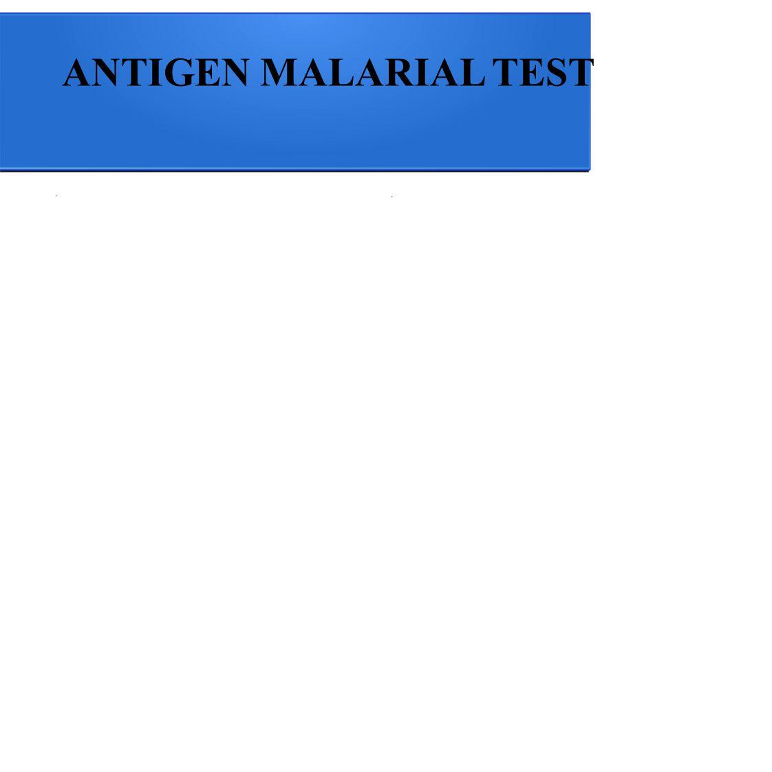 ANTIGEN MALARIAL TEST