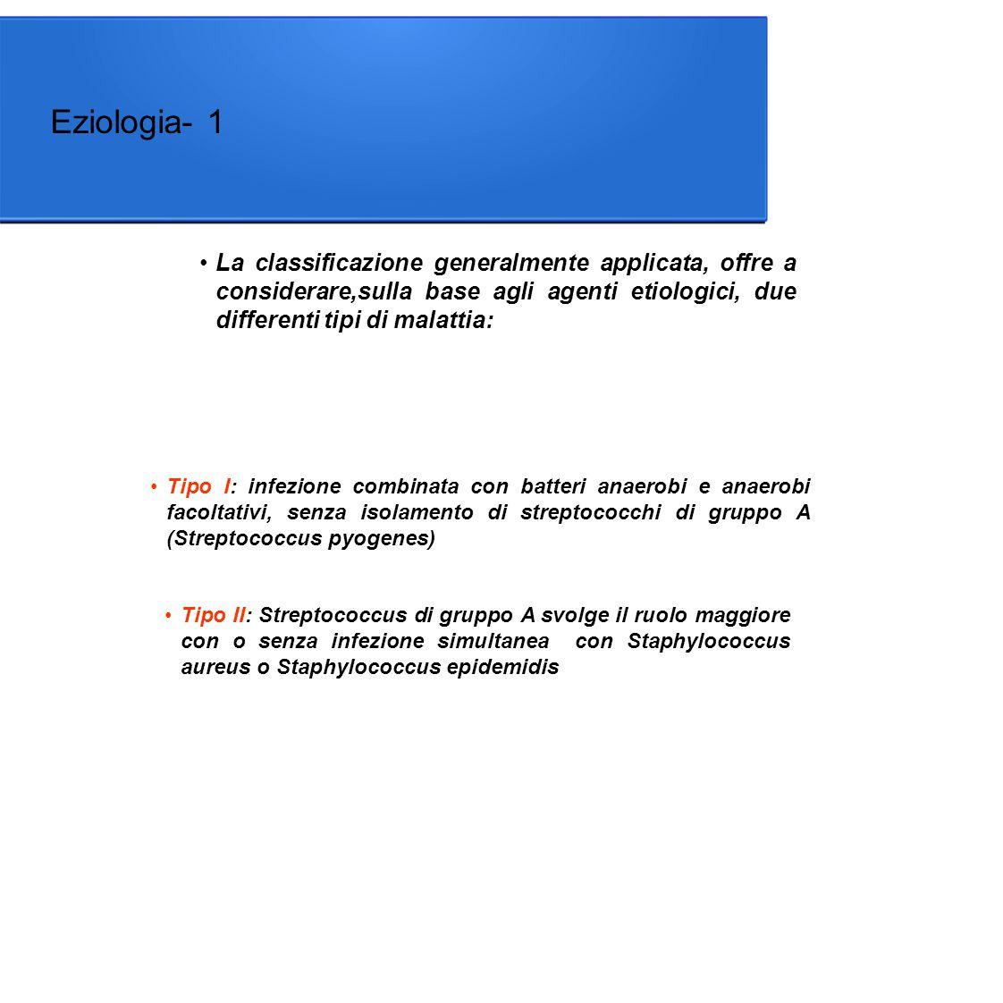 Eziologia- 1 La classificazione generalmente applicata, offre a considerare,sulla base agli agenti etiologici, due differenti tipi di malattia: