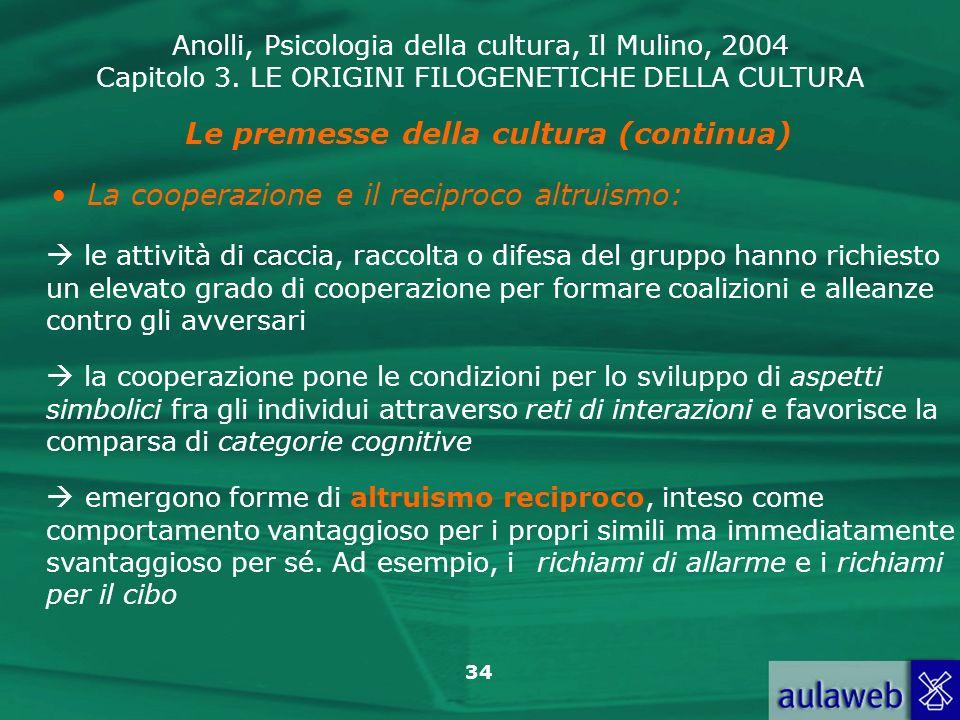 Le premesse della cultura (continua)