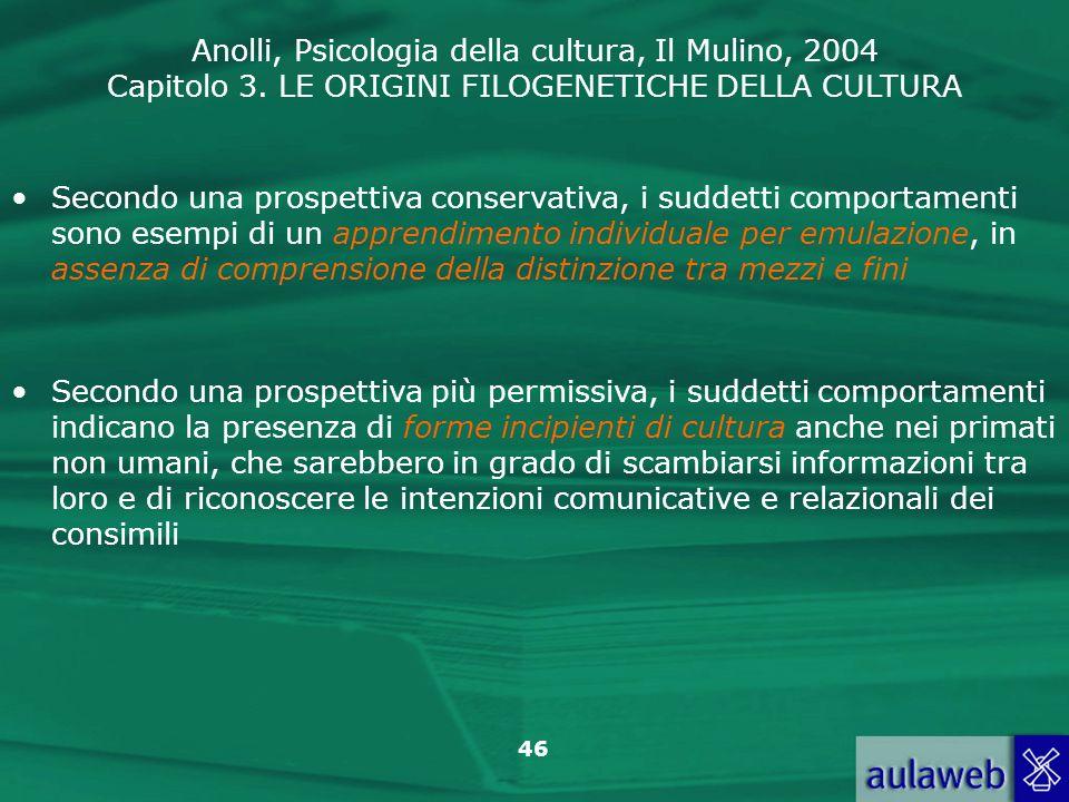 Secondo una prospettiva conservativa, i suddetti comportamenti sono esempi di un apprendimento individuale per emulazione, in assenza di comprensione della distinzione tra mezzi e fini