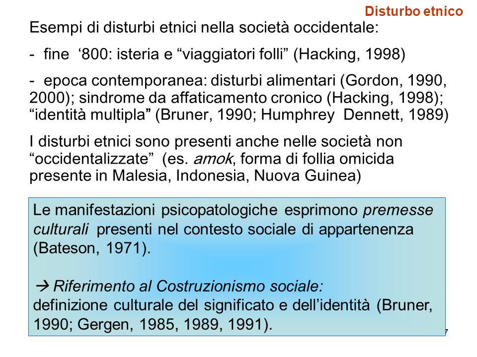 Esempi di disturbi etnici nella società occidentale: