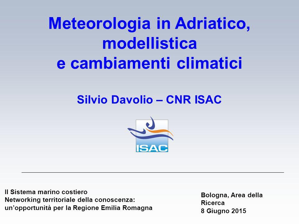 Meteorologia in Adriatico, modellistica e cambiamenti climatici