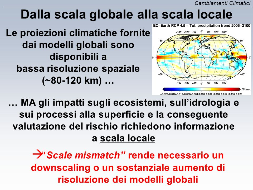 Dalla scala globale alla scala locale bassa risoluzione spaziale