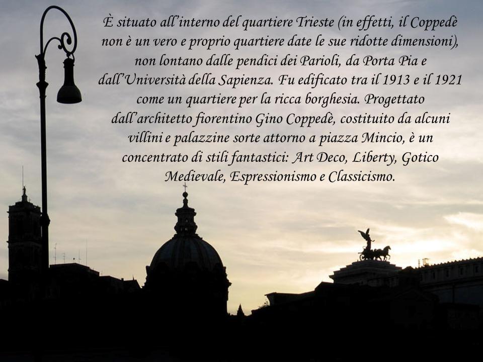 È situato all'interno del quartiere Trieste (in effetti, il Coppedè non è un vero e proprio quartiere date le sue ridotte dimensioni), non lontano dalle pendici dei Parioli, da Porta Pia e dall'Università della Sapienza.
