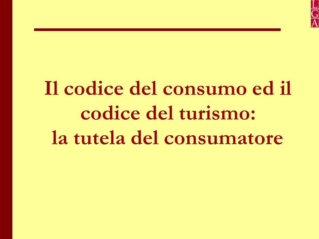 Il codice del consumo ed il codice del turismo: