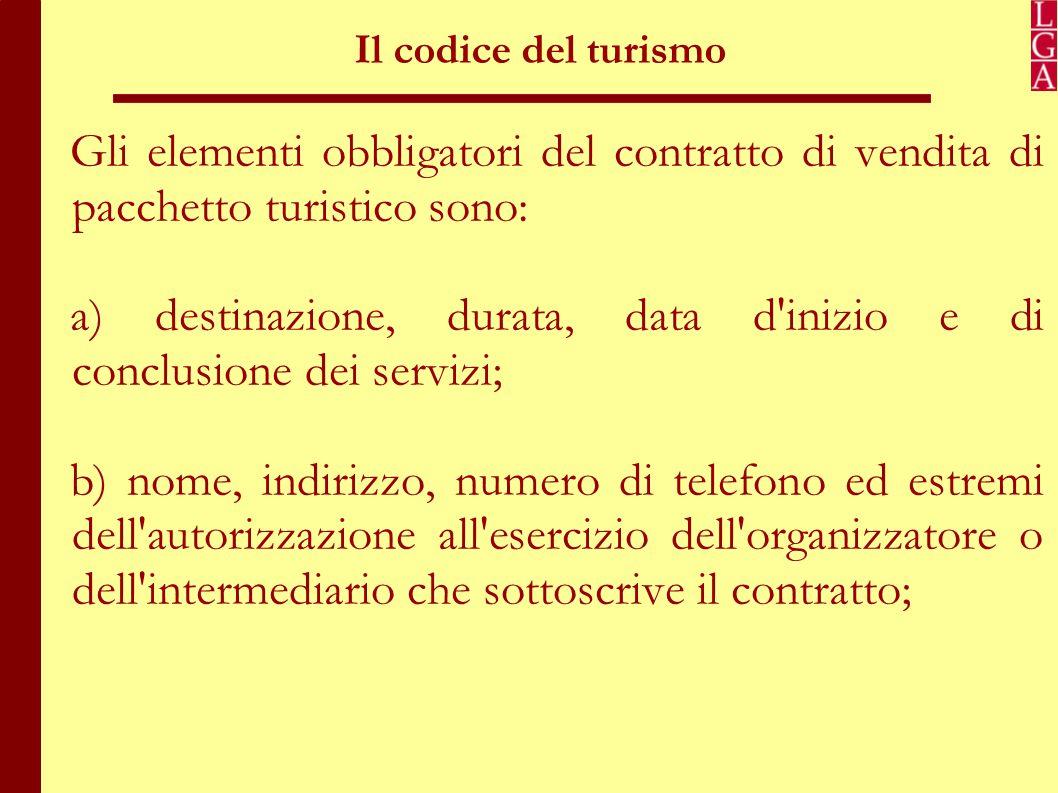 a) destinazione, durata, data d inizio e di conclusione dei servizi;