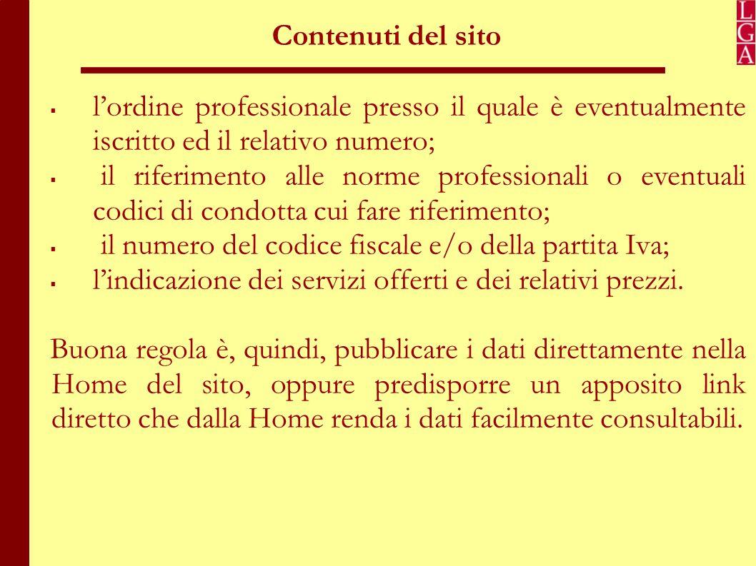Contenuti del sito l'ordine professionale presso il quale è eventualmente iscritto ed il relativo numero;