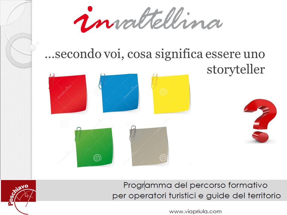 …secondo voi, cosa significa essere uno storyteller