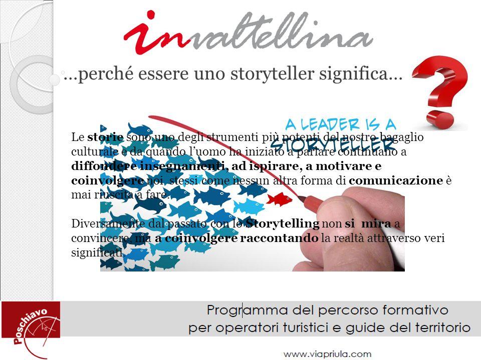…perché essere uno storyteller significa…