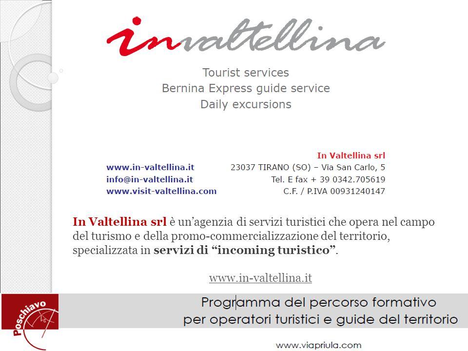 In Valtellina srl è un'agenzia di servizi turistici che opera nel campo del turismo e della promo-commercializzazione del territorio, specializzata in servizi di incoming turistico .