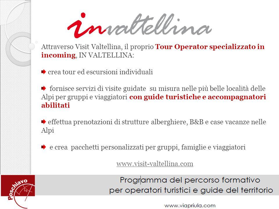 Attraverso Visit Valtellina, il proprio Tour Operator specializzato in incoming, IN VALTELLINA: