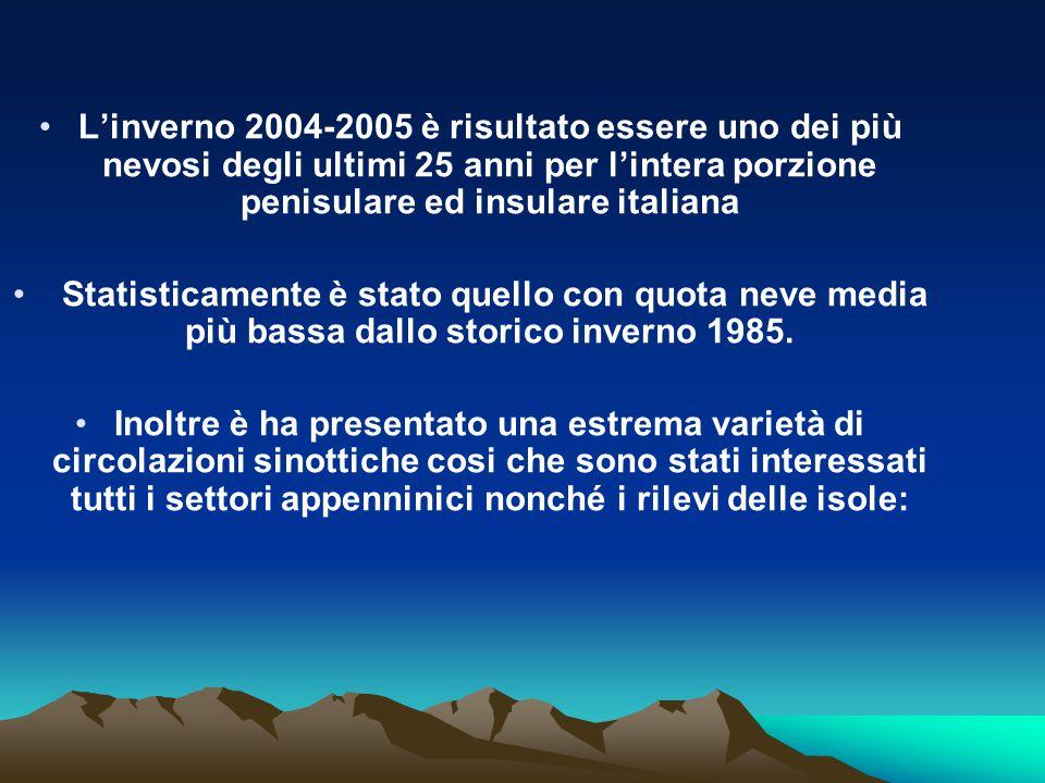 L'inverno 2004-2005 è risultato essere uno dei più nevosi degli ultimi 25 anni per l'intera porzione penisulare ed insulare italiana