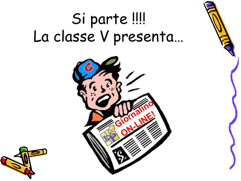 Si parte !!!! La classe V presenta…