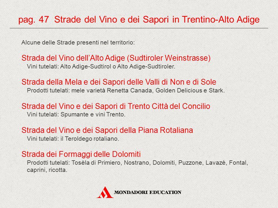 pag. 47 Strade del Vino e dei Sapori in Trentino-Alto Adige