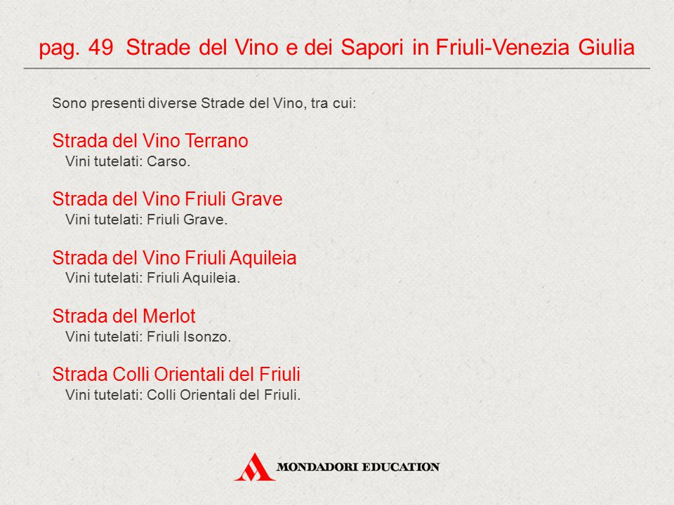 pag. 49 Strade del Vino e dei Sapori in Friuli-Venezia Giulia