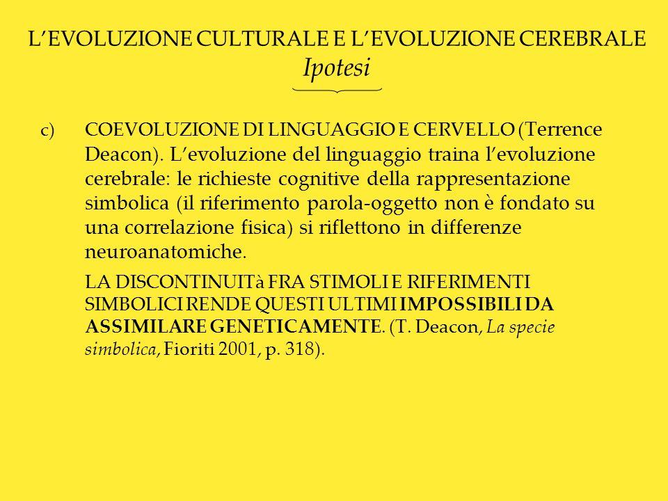 L'EVOLUZIONE CULTURALE E L'EVOLUZIONE CEREBRALE Ipotesi