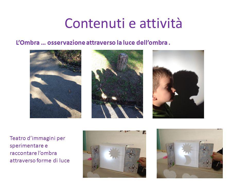 Contenuti e attività L'Ombra … osservazione attraverso la luce dell'ombra .