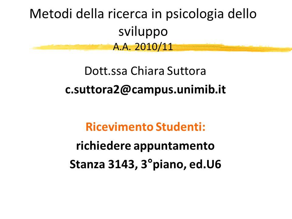 Metodi della ricerca in psicologia dello sviluppo A.A. 2010/11