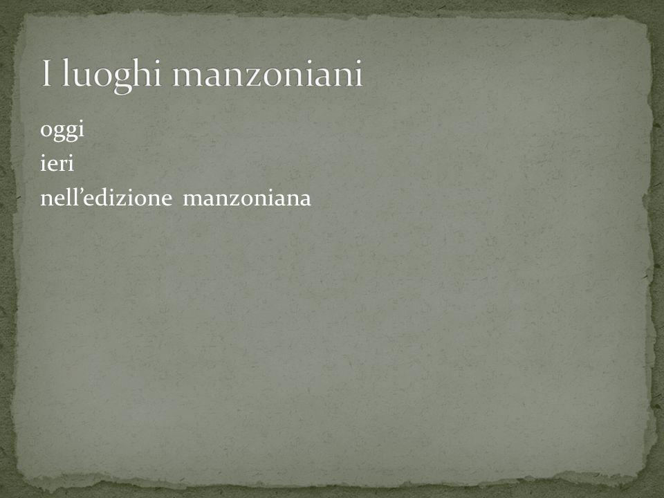 I luoghi manzoniani oggi ieri nell'edizione manzoniana
