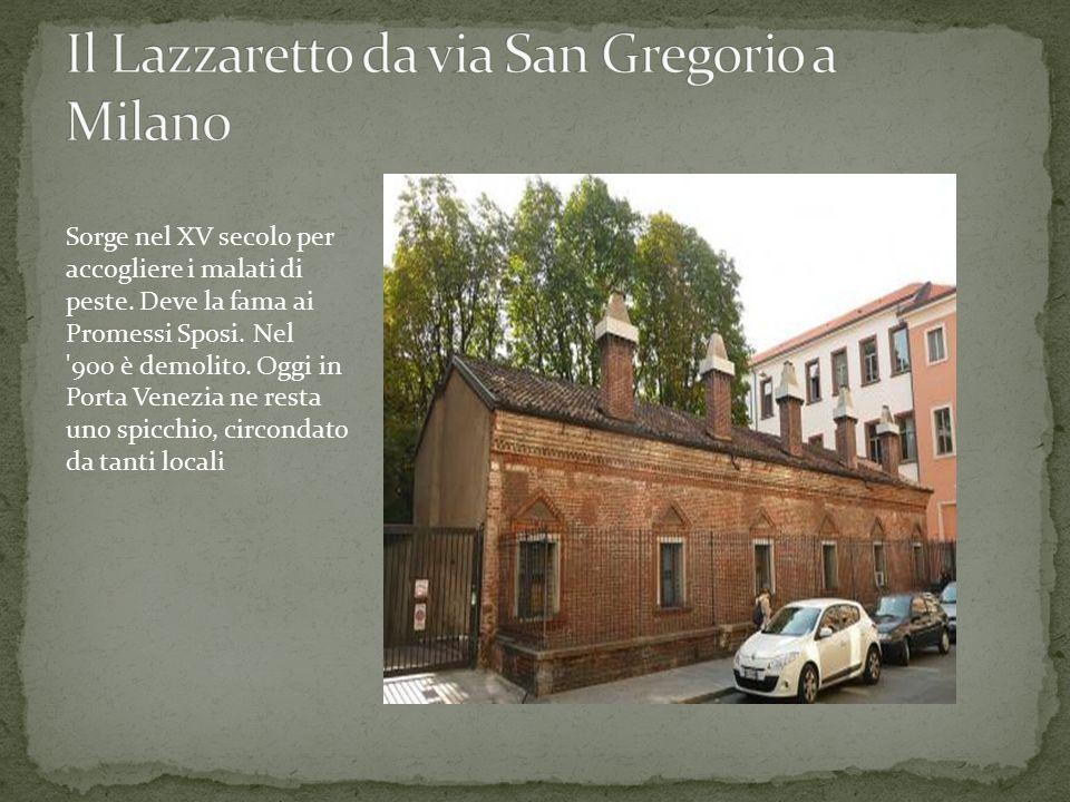 Il Lazzaretto da via San Gregorio a Milano
