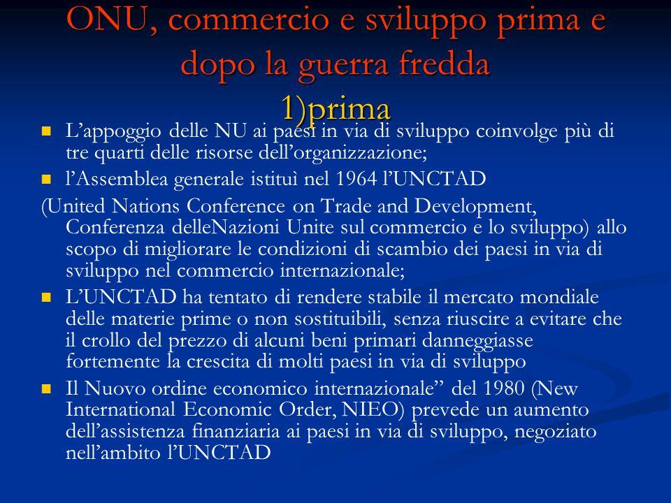 ONU, commercio e sviluppo prima e dopo la guerra fredda 1)prima