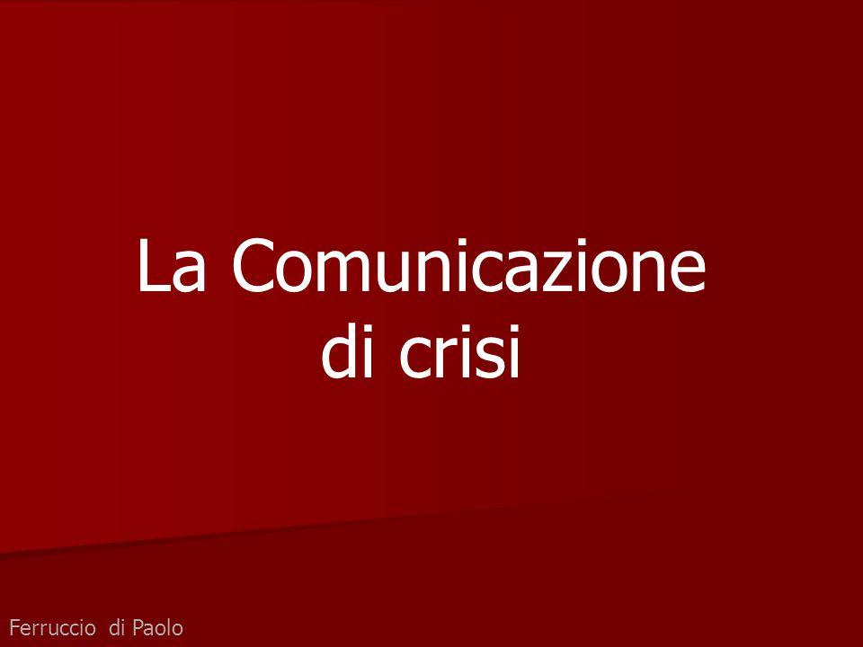 La Comunicazione di crisi Ferruccio di Paolo
