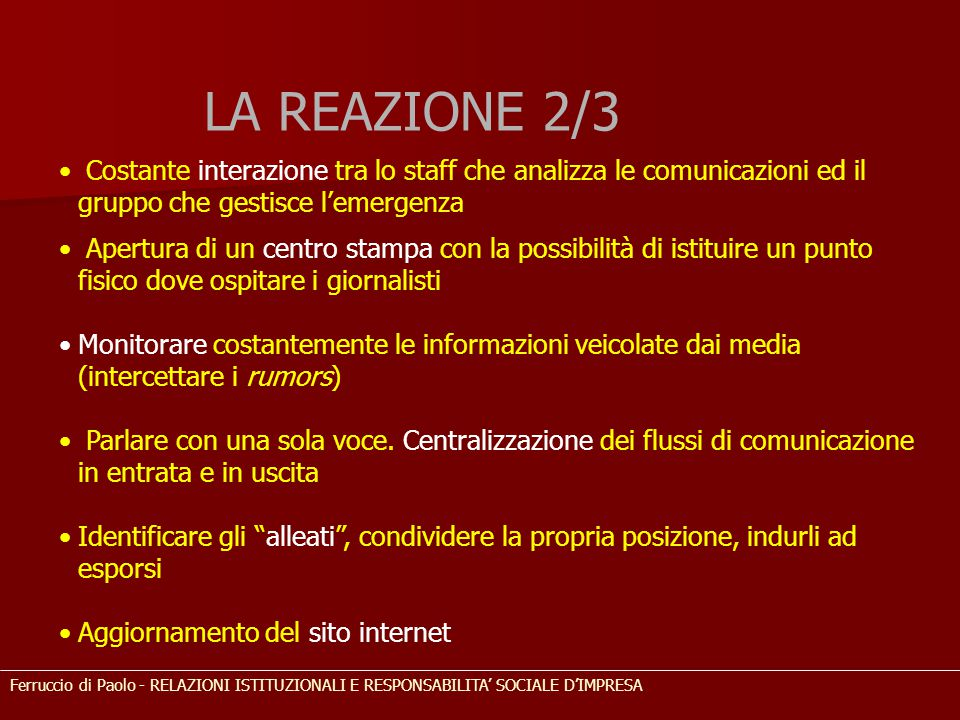 LA REAZIONE 2/3 Costante interazione tra lo staff che analizza le comunicazioni ed il gruppo che gestisce l'emergenza.