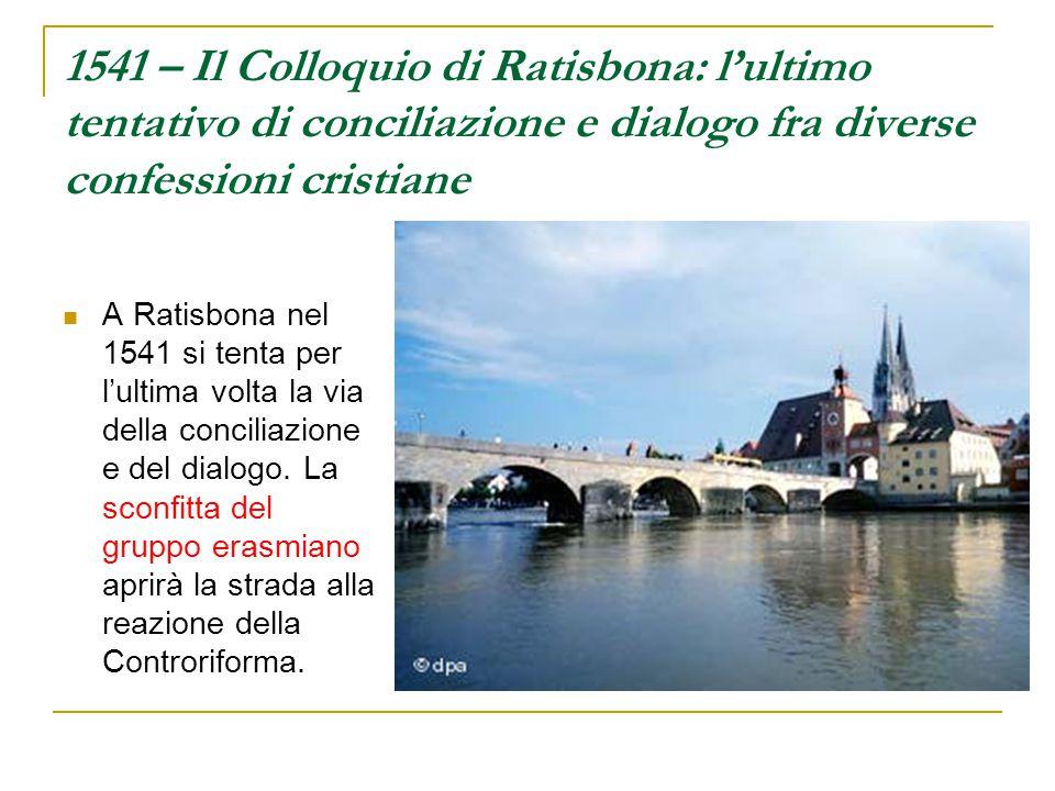 1541 – Il Colloquio di Ratisbona: l'ultimo tentativo di conciliazione e dialogo fra diverse confessioni cristiane