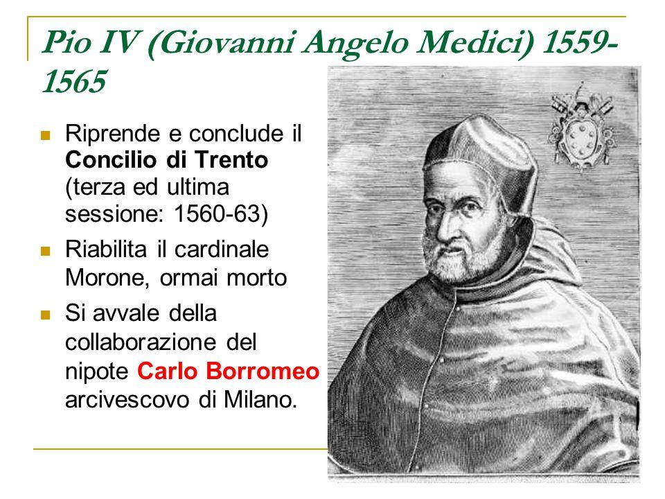 Pio IV (Giovanni Angelo Medici) 1559-1565